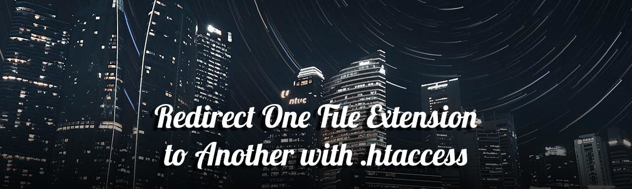 Redirect File Extension To Another Htaccess